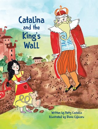 Catalina and the King's Wall by Patty  Costello