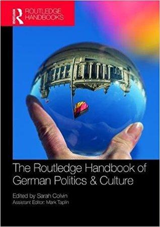 The Routledge Handbook of German Politics & Cultur...