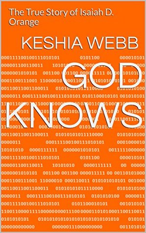 God Knows: The True Story of Isaiah D. Orange