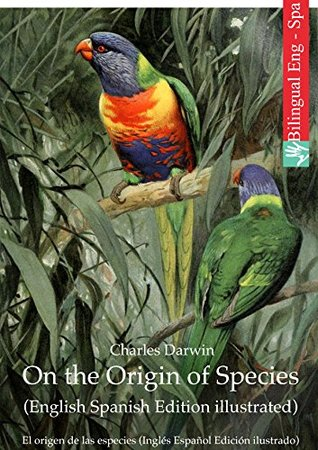 On the Origin of Species (English Spanish Edition illustrated): El origen de las especies
