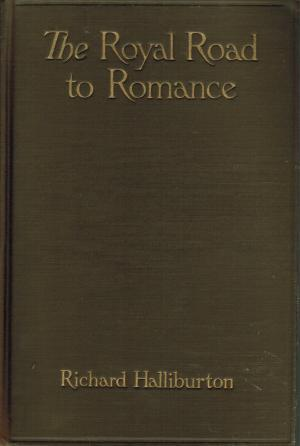The Royal Road To Romance Travelers Tales Classics By Richard