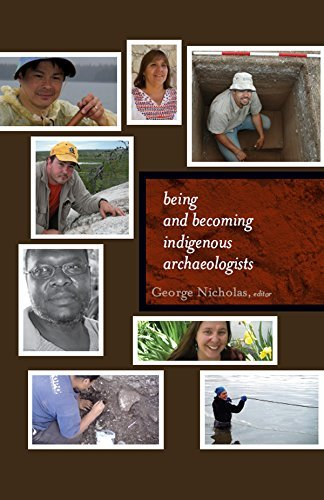 Being and Becoming Indigenous Archaeologists (Archaeology & Indigenous Peoples)