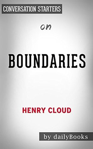Boundaries: by Dr. Henry Cloud & Dr. John Townsend | Conversation Starters