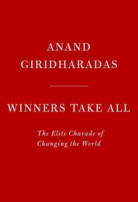 winners-take-all-the-elite-charade-of-changing-the-world