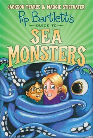 Pip Bartlett's Guide to Sea Monsters (Pip Bartlett, #3)