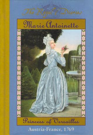 Marie Antoinette: Princess of Versailles, Austria - France, 1769