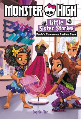 Monster High: Little Sister Stories: Pawla's Clawesome Fashion Show