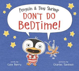 Penguin and Tiny Shrimp Don't Do Bedtime