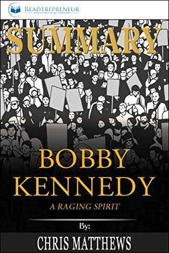 Summary: Bobby Kennedy: A Raging Spirit