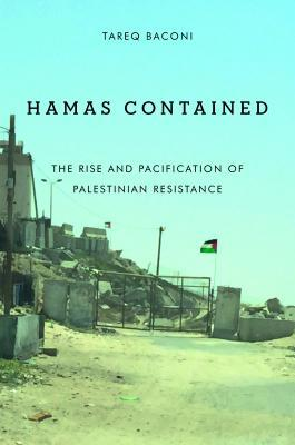 Hamas Contained: The Rise and Pacification of Palestinian Resistance