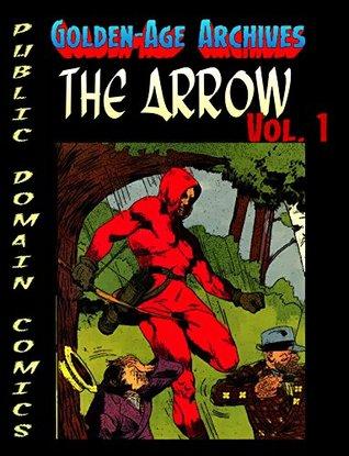 The Arrow Archives (Public Domain Comic Archive Book 2)
