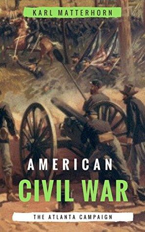American Civil War: The Atlanta Campaign