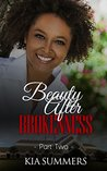 Beauty After Brokenness 2 (Ashes to Beauty Series)