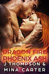 Dragon Fire And Phoenix Ash (Council Of Black Dragons, #4)
