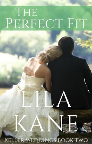 The Perfect Fit (Keller Weddings Book 2)