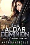 The Aldar Dominion (Dominion Rising #1)