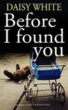 Before I Found You