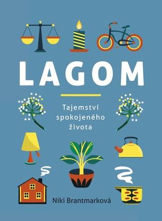 Lagom – Tajemství spokojeného života by Niki Brantmark