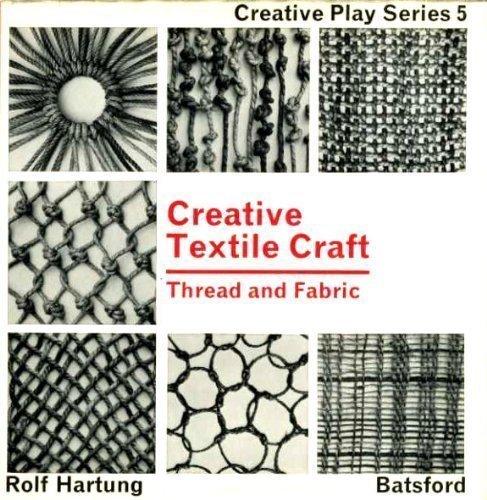 Creative Textile Design: Thread and Fabric.