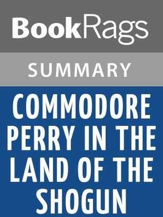 Summary & Study Guide Commodore Perry in the Land of the Shogun by Rhoda Blumberg