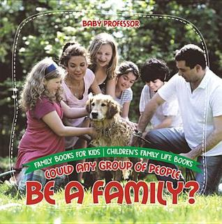 Could Any Group of People Be a Family? - Family Books for Kids Children's Family Life Books