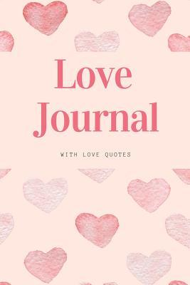 Love Journal with Love Quotes: Romantic Quotes, Love Diary, Love Nootbook, Love Blankbook, Valentine's Day Gifts, Flower Book, Rose Gift