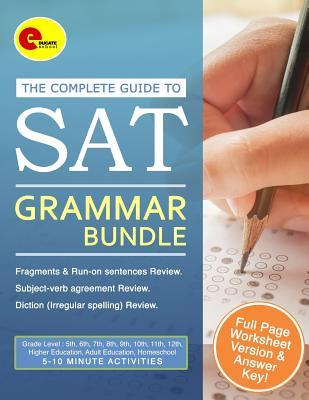 The Complete Guide to SAT: Grammar Test Prep Complete SAT Guide & Key ( 30 Activities ) Common Core for 5th, 6th, 7th, 8th, 9th, 10th, 11th, 12th, Higher Education, Adult Education, Homeschool Grade