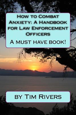 How to Combat Anxiety: A Handbook for Law Enforcement Officer