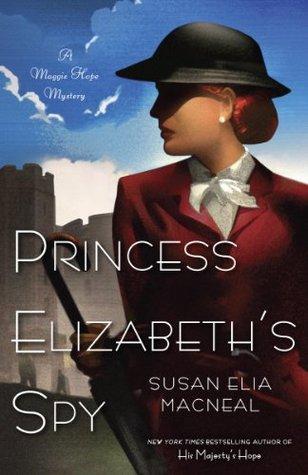Princess Elizabeth's Spy (Maggie Hope, #2)