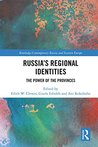 Russia's Regional Identities: The Power of the Provinces (Routledge Contemporary Russia and Eastern Europe Series)