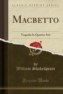 Macbetto: Tragedia in Quattro Atti