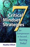 7 Critical Mindset Strategies for Entrepreneurs to Succeed... Starting Today!