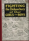 Fighting the Debauchery of Our Girls and Boys by Phillip Yarrow