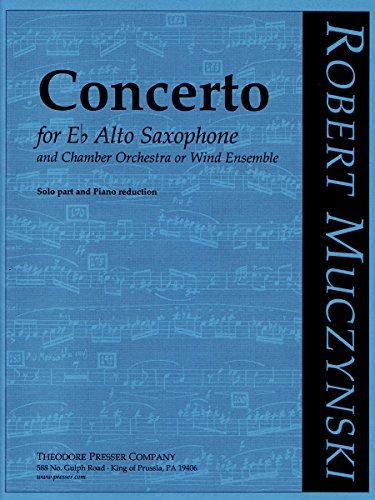 Concerto for E Flat Alto Saxophone and Chamber Orchestra or Wind Ensemble, Op. 41 (Solo and Piano Reduction)