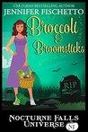 Broccoli & Broomsticks (Nocturne Falls Universe)