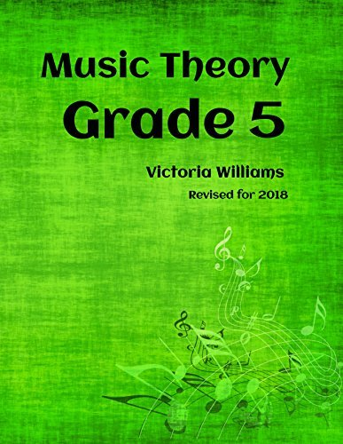 Grade Five Music Theory (MyMusicTheory Complete Courses Book 5)