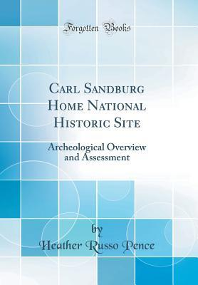 Carl Sandburg Home National Historic Site: Archeological Overview and Assessment