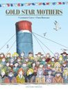 Gold Star Mothers by Catherine Grive