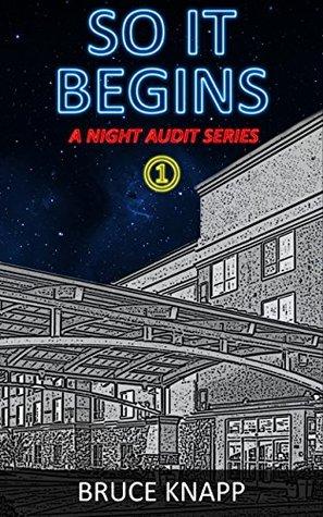 So It Begins (A Night Audit Series Book 1)