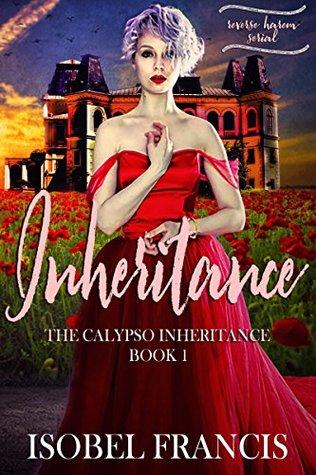 Inheritance: Reverse Harem Serial (The Calypso Inheritance Book 1)
