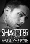 Shatter by Rachel Van Dyken