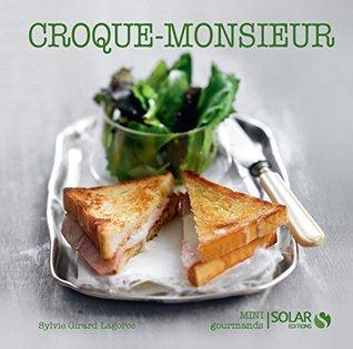 Croque-monsieur (Nouvelles variations gourmandes)