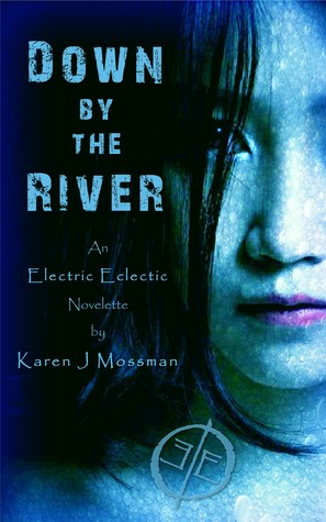 Down By The River: An Electric Eclectic Book