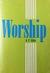 Worship: The Christian's Hi...