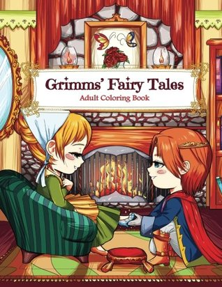 Grimms' Fairy Tales Adult Coloring Book: A Kawaii Fantasy Coloring Book for Adults and Kids: Cinderella, Snow White, Hansel and Gretel, and Other ... Books for Adults and Kids) (Volume 1)