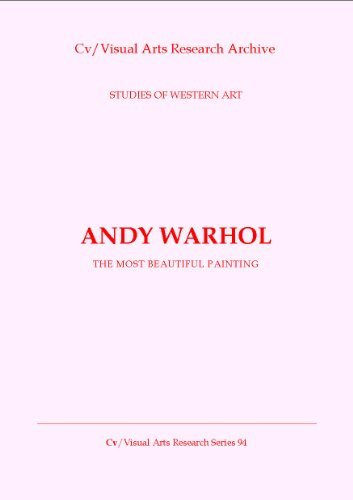 Andy Warhol: The Most Beautiful Painting (Cv/Visual Arts Research S Book 94)