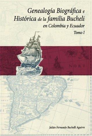 Genealogía Biográfica e Histórica de la Familia Bucheli en Colombia y Ecuador