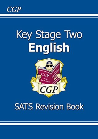 KS2 English SATS Revision Book (for tests in 2018 and beyond) (CGP KS2 English SATs)