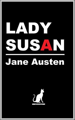 LADY SUSAN (Annotated) (White Cat Classics)