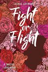 Fight or Flight: A Twisted Love Story